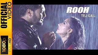 ROOH   OFFICIAL VIDEO   TEJ GILL (2016)