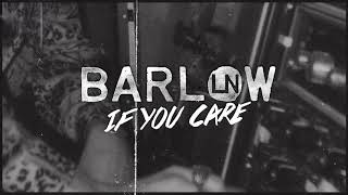 BarlowLN: If You Care (Official Audio)