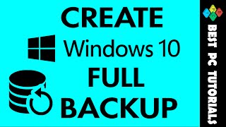 How to Create & Restore Windows 10 Full Backup (Step by Step)