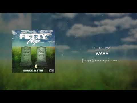 Fetty Wap - Wavy [Official Audio]