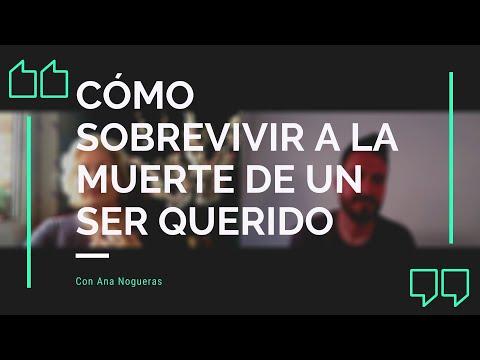 Webinar: Cómo SOBREVIVIR a la MUERTE de un SER QUERIDO. Con Ana Nogueras