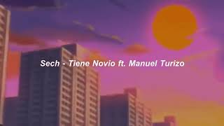 Tiene novio. Sech ft Manuel turizo