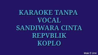 Sandiwara Cinta Koplo - Repvblik Karaoke Tanpa Vocal