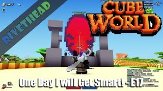 """Cube World Season 10 - E17 -""""One Day I will Figure This Out!"""""""
