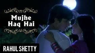 Mujhe Haq Hai With Lyrics || Rahul Shetty || Vivah - YouTube