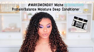 #MASKMONDAY Miche Strengthen Protein/Balance Moisture Deep Conditioner Review + Demo
