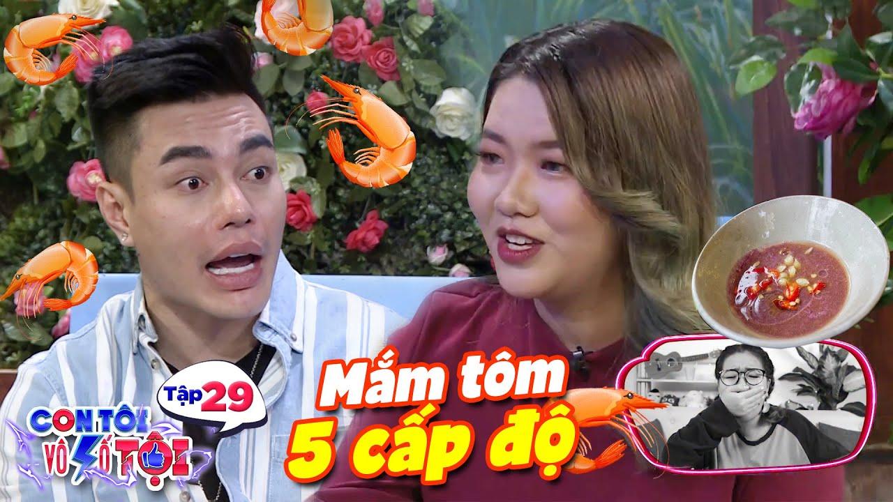 Con tôi vô số tội|Tập 29:Thánh ăn Youtube Lu khiến Dương Lâm khiếp sợ với thử thách mắm tôm 5 cấp độ