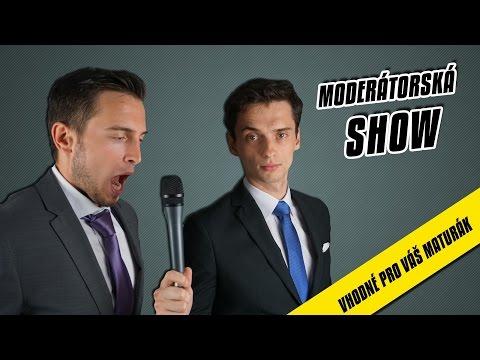 MODERÁTORSKÁ SHOW!