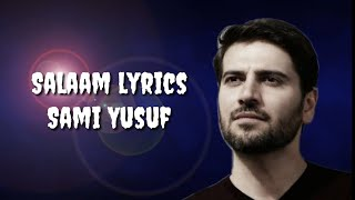 Salaam lyrics #Sami Yusuf - YouTube