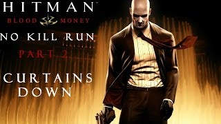 Hitman Blood Money: No Kill (And Other Stuff) - Part 2 - Curtains Down