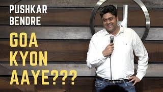 Travel, Daru and Goa   Standup Comedy   (Pushkar Bendre)