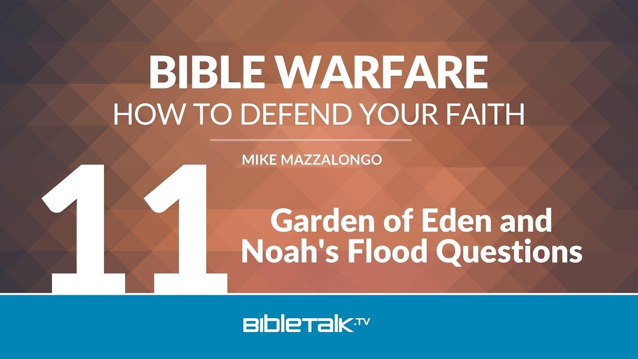 11. Garden of Eden and Noah's Flood Questions