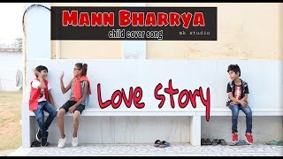 Mann Bharrya | B Praak | Jaani | Cute Kids Love Story | Mk Studio