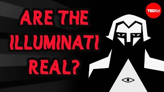 TED-Ed - Are The Illuminati Real?