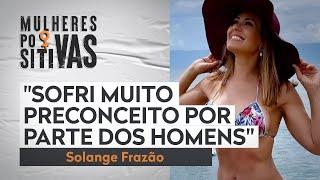 Solange Frazão fala sobre início no universo fitness | Mulheres Positivas