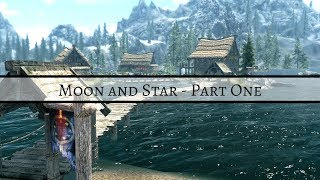 Moon and Star - Part 1 (Skyrim Mod)