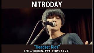 """NITRODAY """"ヘッドセット・キッズ"""" LIVE at SHIBUYA WWW(2019.11.21)"""