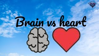 Brain vs Heart |motivational WhatsApp status|