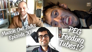 Muscle Owl Talks Ep30: Are Feeding Tubes a GOOD THING?!