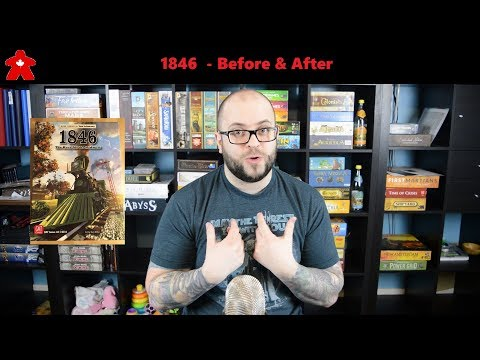 Meeple Leaf Reviews: 1846 - Before & After