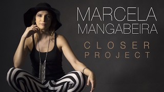 "Marcela Mangabeira - New Album ""Closer Project"" - Bossa Nova Covers"