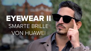 Huaweis smarte Brille im Praxis-Test: Gentle Monster X Eyewear II | COMPUTER BILD [deutsch]