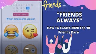 2020 friends challenge | create your quiz and share with friends