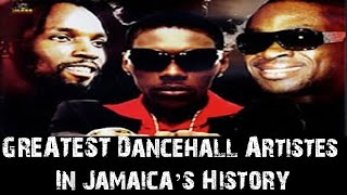 The Top 10 GREATEST Dancehall Artistes In Jamaica's History