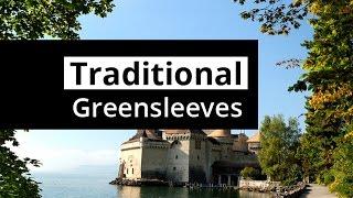 GREENSLEEVES - Traditional English Folk Song - A Really Uplifting Version!