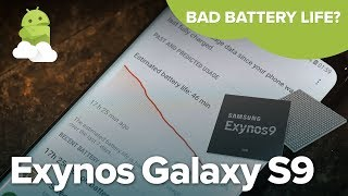 Samsung Galaxy S9 Exynos 9810 Battery Life Explained: Exynos battery drain?