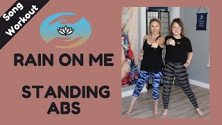 Rain On Me - Lady Gaga & Ariana Grande // Standing Abs Workout | Yoga First and Spa