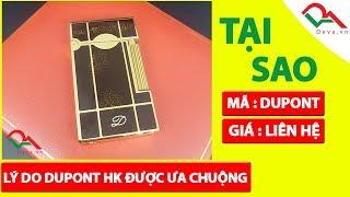 Những lí do bật lửa Dupont HK được ưa chuộng tại Deva Shop