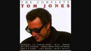 TOM JONES - IF EVER I SHOULD LEAVE YOU