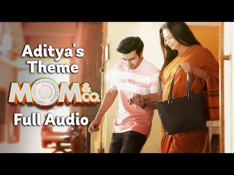 Mom & Co.   Original Soundtrack   Aditya's Theme   Full Song   The Zoom Studios