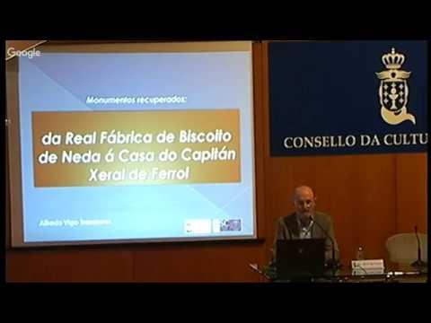 Monumentos recuperados: da Real Fábrica de Biscoito de Neda á Casa do Capitán Xeral de Ferrol