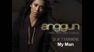 Anggun ft. Pras Michel - Si Je T'emmène (My Man)