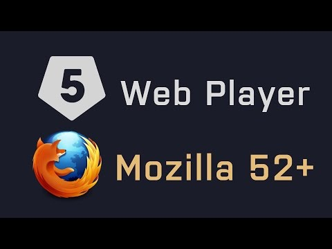 Unity WebPlayer Plugin and Mozilla Firefox 52+