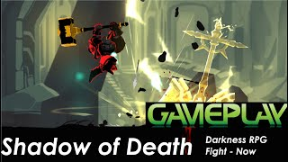 Shadow of Death Darkness RPG Fight-Now Gameplay 2020 HD