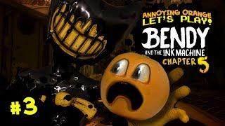 BENDY & The Ink Machine Ch. 5 #3 [Annoying Orange Plays]