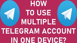 How to Use Multiple Telegram Account Simultaneously in One Device? | Multiple Telegram Account