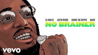 DJ Khaled - No Brainer (Audio) ft. Justin Bieber, Chance the Rapper, Quavo