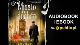 Miasto duchów. Krzysztof Bochus. Audiobook PL