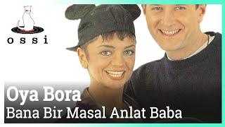 Oya&Bora / Bana Bir Masal Anlat Baba