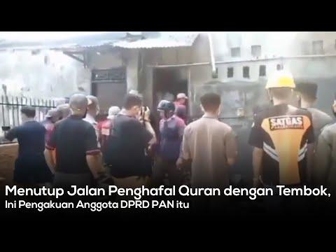 Menutup Jalan Penghafal Quran dengan Tembok, Ini Pengakuan Anggota DPRD PAN itu