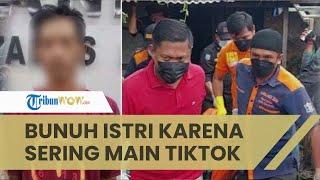 Kesal Istri Sering Main Tiktok, Suami di Surabaya Nekat Bunuh Istrinya, Anak Ungkap Motif Pelaku