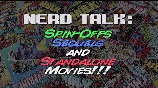Nerd Talk: Sequels, Spin-Offs, and Standalones