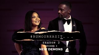 Rumour Has It S2E3: New Demons
