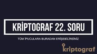 Kriptograf 22. Soru İpucuları Nedir?