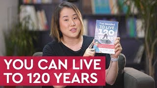 "Have you thought about ""AGING WELL"" to 120 Years? 