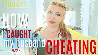 HOW I found out my ex-husband was CHEATING on me - STORYTIME